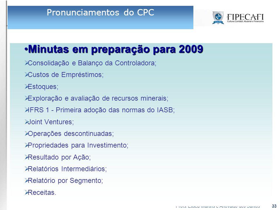Profs. Eliseu Martins e Ariovaldo dos Santos33 Minutas em preparação para 2009Minutas em preparação para 2009  Consolidação e Balanço da Controladora