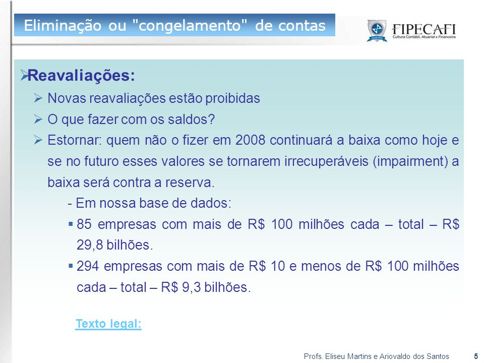 Profs. Eliseu Martins e Ariovaldo dos Santos5 Eliminação ou