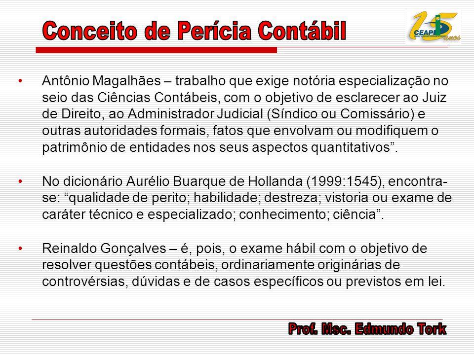 Antônio Magalhães – trabalho que exige notória especialização no seio das Ciências Contábeis, com o objetivo de esclarecer ao Juiz de Direito, ao Admi