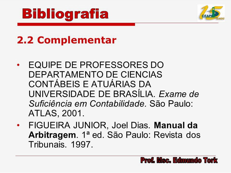 2.2 Complementar EQUIPE DE PROFESSORES DO DEPARTAMENTO DE CIENCIAS CONTÁBEIS E ATUÁRIAS DA UNIVERSIDADE DE BRASÍLIA. Exame de Suficiência em Contabili