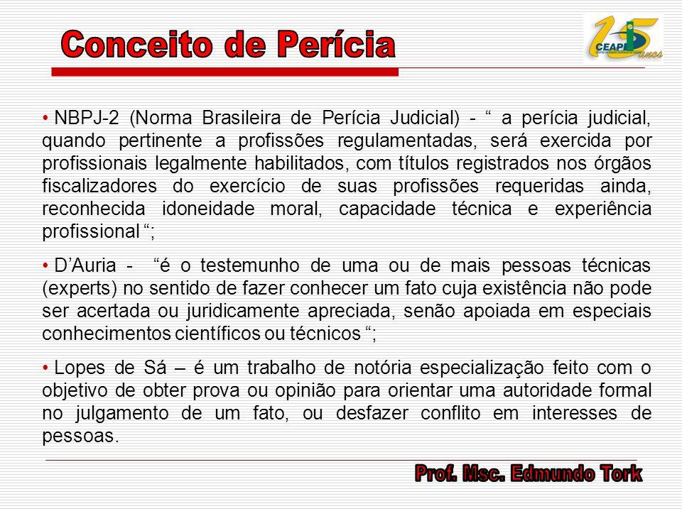"""NBPJ-2 (Norma Brasileira de Perícia Judicial) - """" a perícia judicial, quando pertinente a profissões regulamentadas, será exercida por profissionais l"""