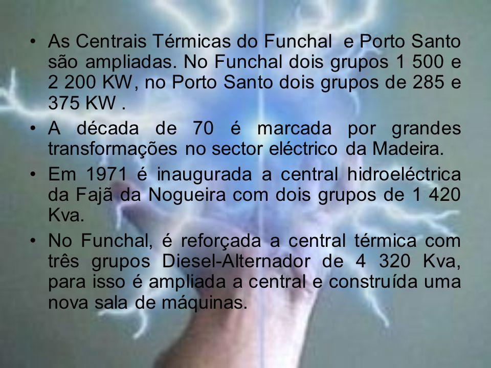 As Centrais Térmicas do Funchal e Porto Santo são ampliadas.