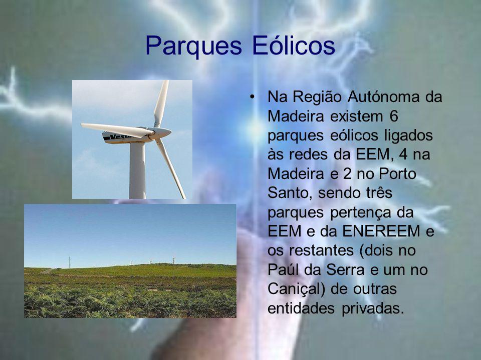 Parques Eólicos Na Região Autónoma da Madeira existem 6 parques eólicos ligados às redes da EEM, 4 na Madeira e 2 no Porto Santo, sendo três parques pertença da EEM e da ENEREEM e os restantes (dois no Paúl da Serra e um no Caniçal) de outras entidades privadas.