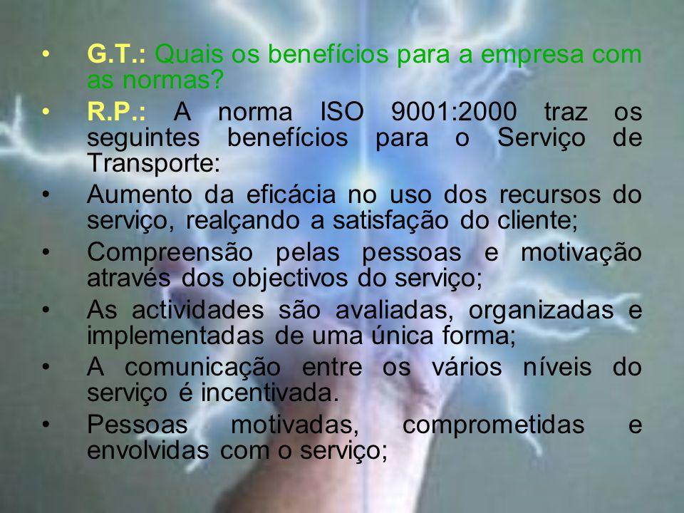 G.T.: Quais os benefícios para a empresa com as normas.