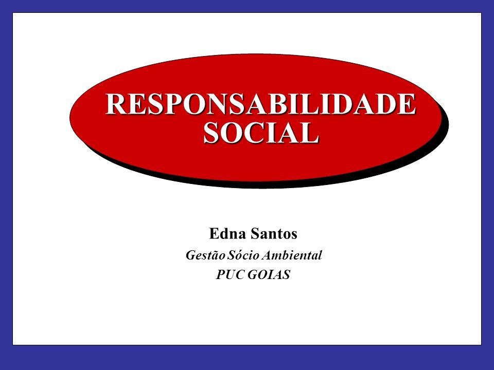 Edna Santos Gestão Sócio Ambiental PUC GOIAS RESPONSABILIDADE SOCIAL