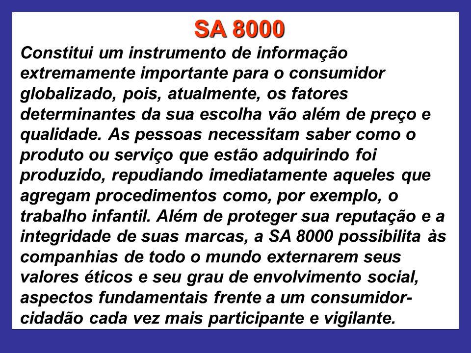 SA 8000 Constitui um instrumento de informação extremamente importante para o consumidor globalizado, pois, atualmente, os fatores determinantes da sua escolha vão além de preço e qualidade.
