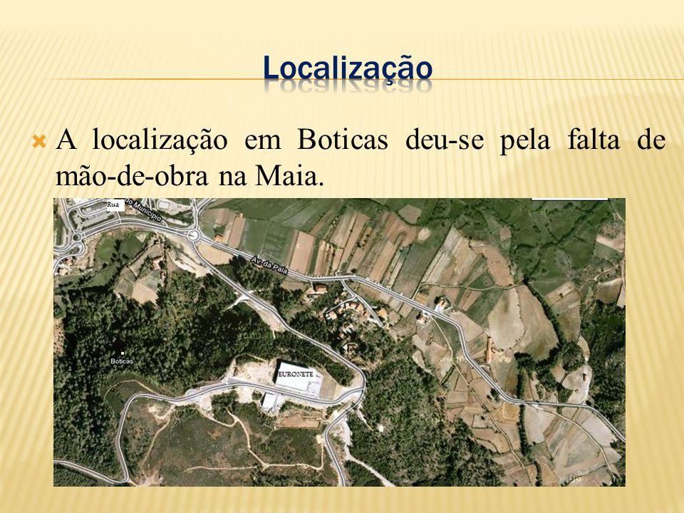  A localização em Boticas deu-se pela falta de mão-de-obra na Maia.
