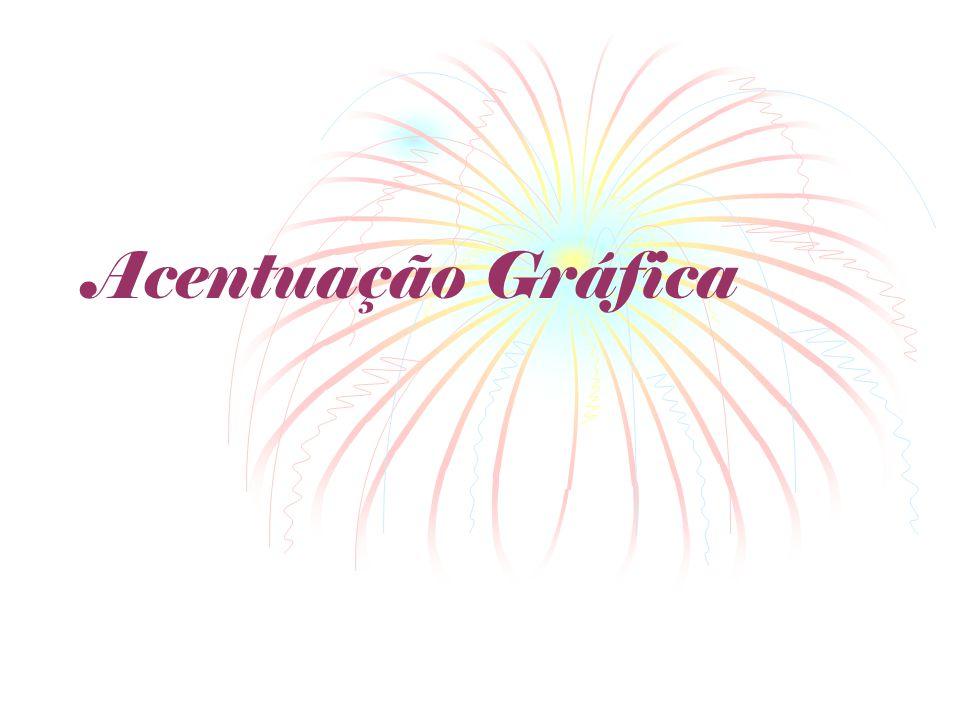 Regras de acentuação gráfica A acentuação gráfica das palavras, na língua portuguesa, obedecem a algumas regras básicas: 1.