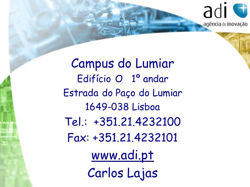 Campus do Lumiar Edifício O 1º andar Estrada do Paço do Lumiar 1649-038 Lisboa Tel.: +351.21.4232100 Fax: +351.21.4232101 www.adi.pt Carlos Lajas
