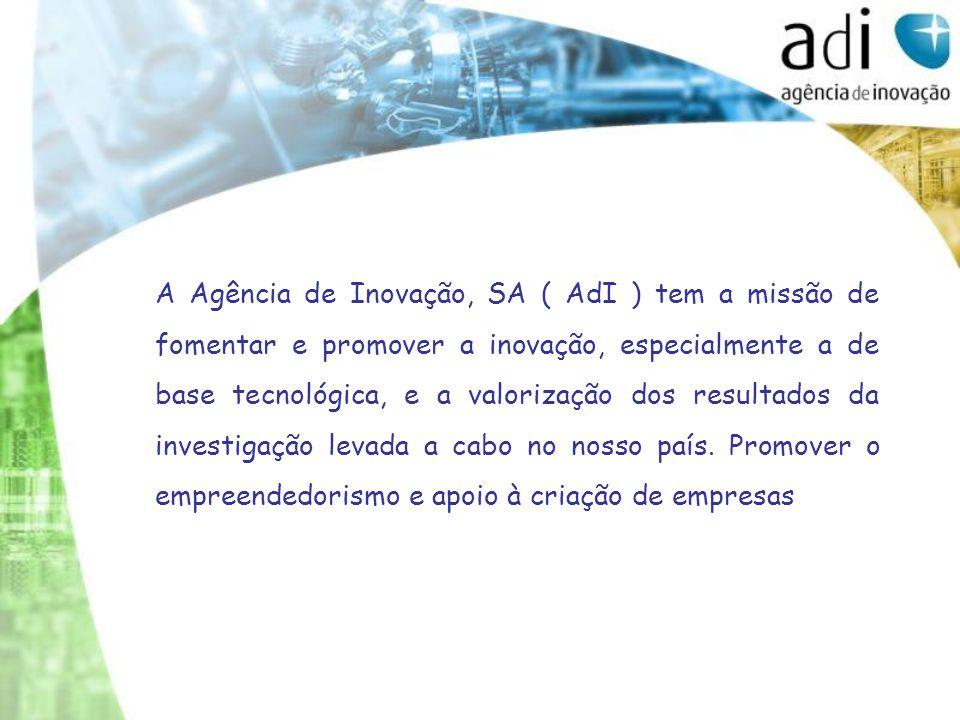 Missão A Agência de Inovação, SA ( AdI ) tem a missão de fomentar e promover a inovação, especialmente a de base tecnológica, e a valorização dos resu