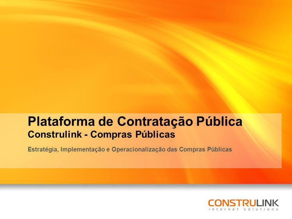 Plataforma de Contratação Pública Construlink - Compras Públicas Estratégia, Implementação e Operacionalização das Compras Públicas