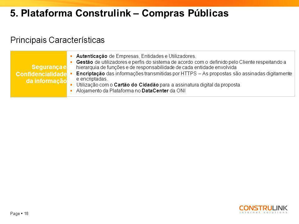 Page  18 5. Plataforma Construlink – Compras Públicas Segurança e Confidencialidade da informação  Autenticação de Empresas, Entidades e Utilizadore