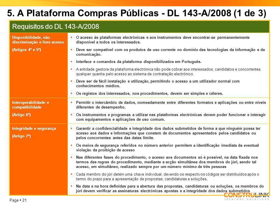 Page  21 5. A Plataforma Compras Públicas - DL 143-A/2008 (1 de 3) Requisitos do DL 143-A/2008 Disponibilidade, não discriminação e livre acesso (Art