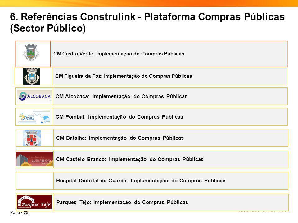 Page  29 CM Alcobaça: Implementação do Compras Públicas CM Figueira da Foz: Implementação do Compras Públicas 6. Referências Construlink - Plataforma