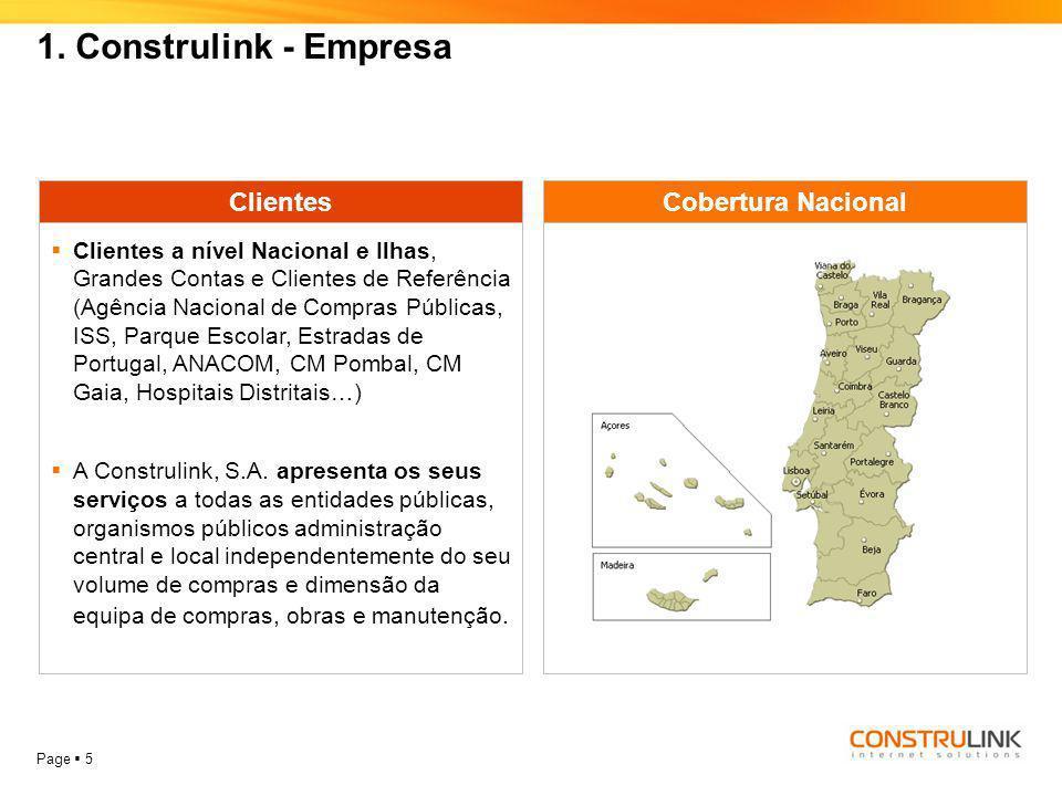 Page  5 1. Construlink - Empresa Clientes  Clientes a nível Nacional e Ilhas, Grandes Contas e Clientes de Referência (Agência Nacional de Compras P