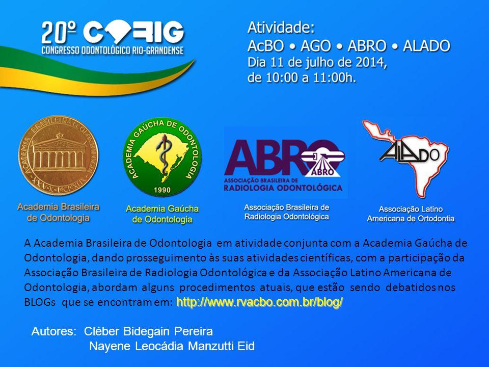 http://www.rvacbo.com.br/blog/ A Academia Brasileira de Odontologia em atividade conjunta com a Academia Gaúcha de Odontologia, dando prosseguimento às suas atividades científicas, com a participação da Associação Brasileira de Radiologia Odontológica e da Associação Latino Americana de Odontologia, abordam alguns procedimentos atuais, que estão sendo debatidos nos BLOGs que se encontram em: http://www.rvacbo.com.br/blog/ Autores: Cléber Bidegain Pereira Nayene Leocádia Manzutti Eid