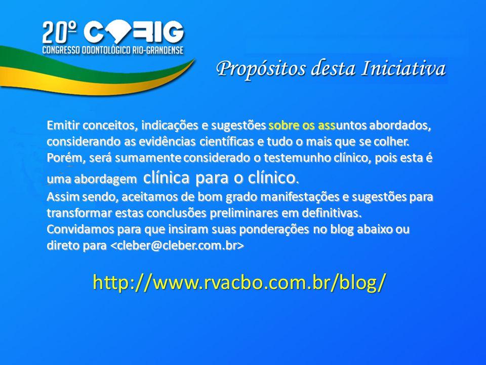 http://www.rvacbo.com.br/blog/ Estarão disponíveis no BLOG Conclusões futuras na Revista Virtual da Academia Brasileira de Odontologia http://www.rvacbo.com.br/