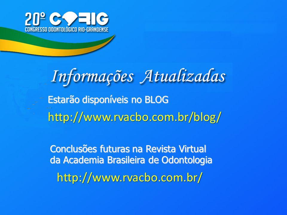 http://www.rvacbo.com.br/blog/ Estarão disponíveis no BLOG Conclusões futuras na Revista Virtual da Academia Brasileira de Odontologia http://www.rvac