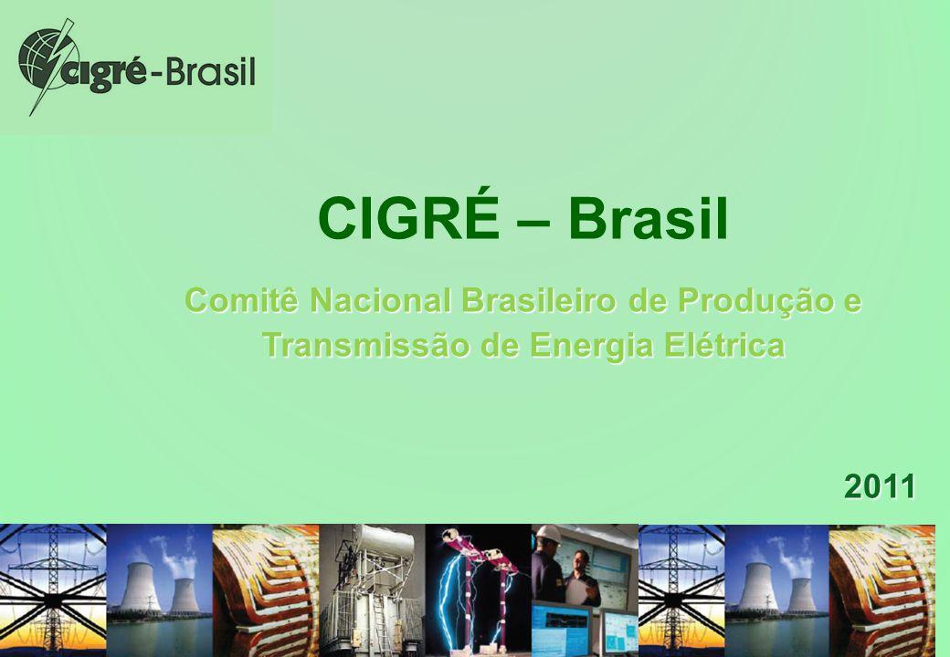 slide 1 CIGRÉ – Brasil Comitê Nacional Brasileiro de Produção e Transmissão de Energia Elétrica 2011