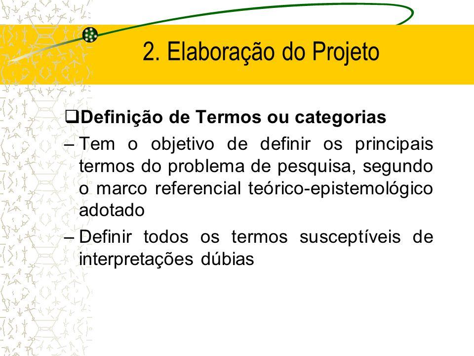 Fundamentação Teórica –Deve promover o diálogo entre o que já foi elaborado sobre o tema; mostrando, comparando e analisando os autores e as teorias.
