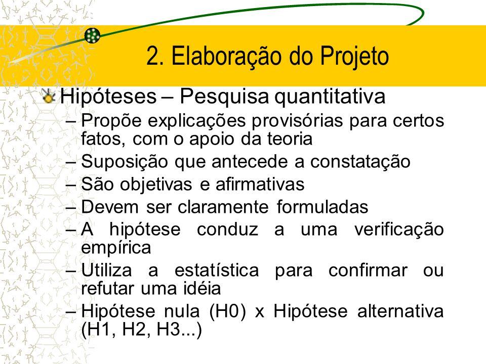 2. Elaboração do Projeto  Definição de Termos ou categorias –Tem o objetivo de definir os principais termos do problema de pesquisa, segundo o marco