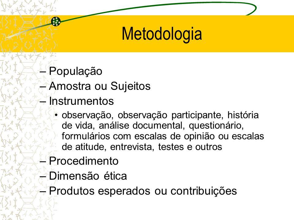 33 Metodologia Assim, o pesquisador expressa a sua concepção teórico-metodológica na condução da pesquisa.