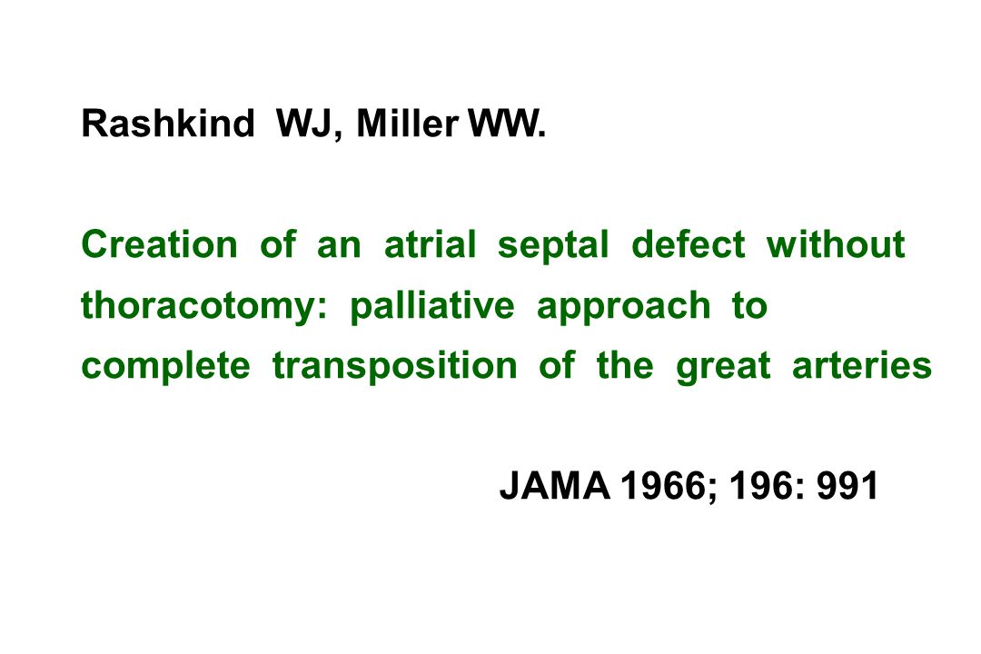 Circulation 1982; 66: 258-66 IAO= interatrial opening 5 centros USA 52 pacientes cardiopatias congênitas SA com lâmina é um procedimento paliativo efetivo mesmo quando septo interatrial està espessado ou intacto