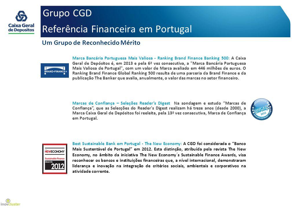 Referência Financeira em Portugal Grupo CGD Marca Bancária Portuguesa Mais Valiosa - Ranking Brand Finance Banking 500: A Caixa Geral de Depósitos é, em 2013 e pela 6ª vez consecutiva, a Marca Bancária Portuguesa Mais Valiosa de Portugal , com um valor de Marca avaliado em 446 milhões de euros.