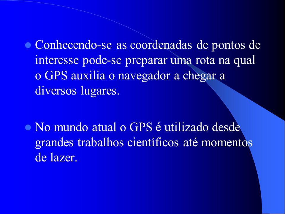 Conhecendo-se as coordenadas de pontos de interesse pode-se preparar uma rota na qual o GPS auxilia o navegador a chegar a diversos lugares. No mundo