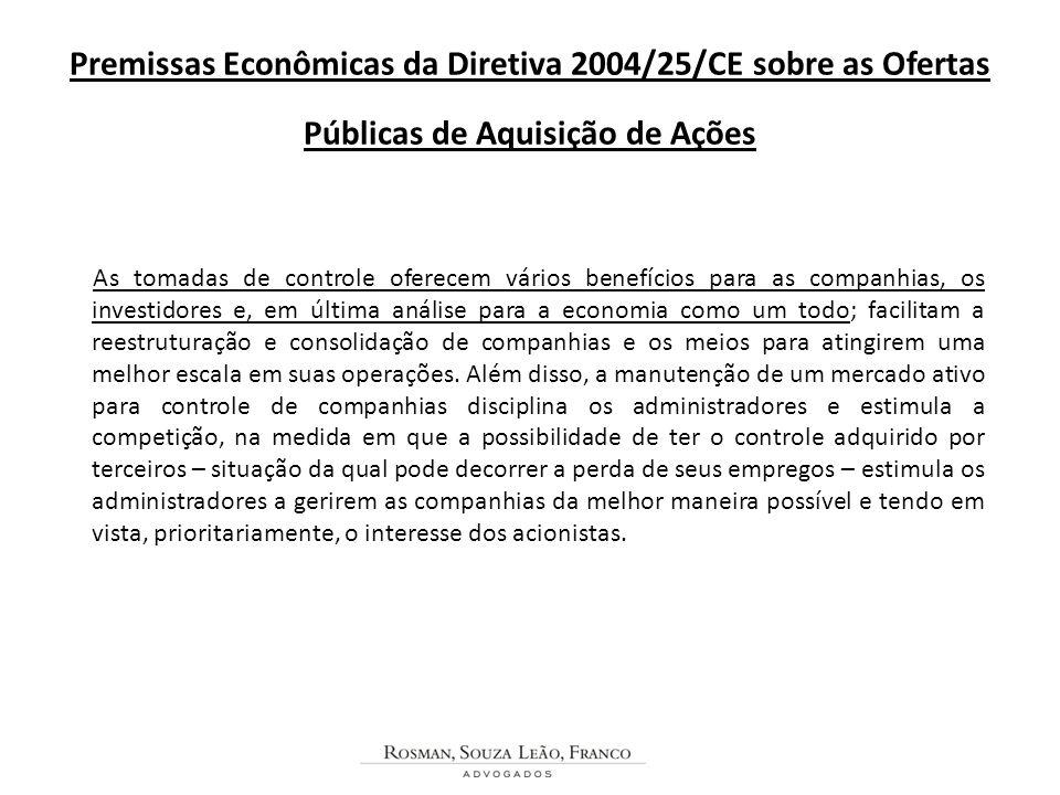 Premissas Econômicas da Diretiva 2004/25/CE sobre as Ofertas Públicas de Aquisição de Ações As tomadas de controle oferecem vários benefícios para as