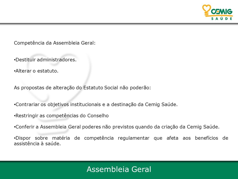Assembleia Geral Competência da Assembleia Geral: Destituir administradores.