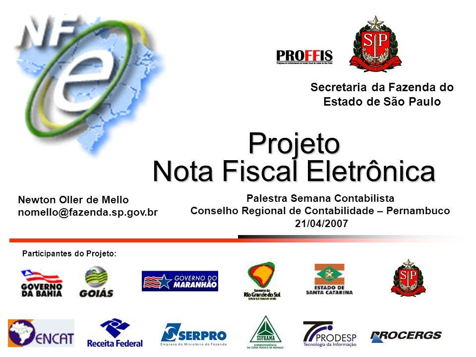 Projeto Nota Fiscal Eletrônica Participantes do Projeto: Secretaria da Fazenda do Estado de São Paulo Palestra Semana Contabilista Conselho Regional d