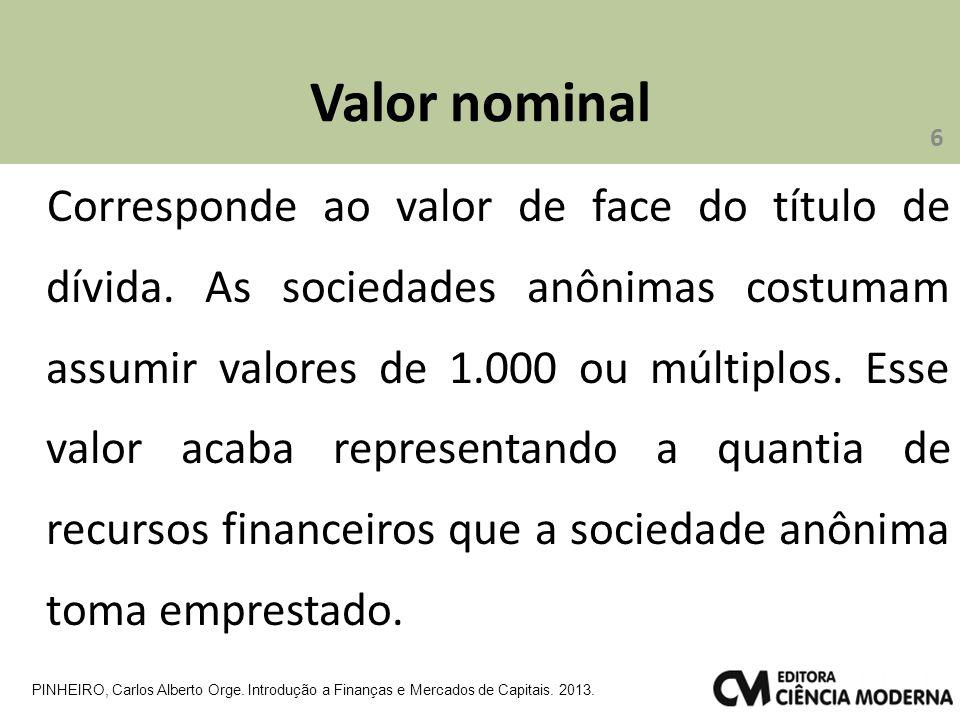 Valor nominal Corresponde ao valor de face do título de dívida.