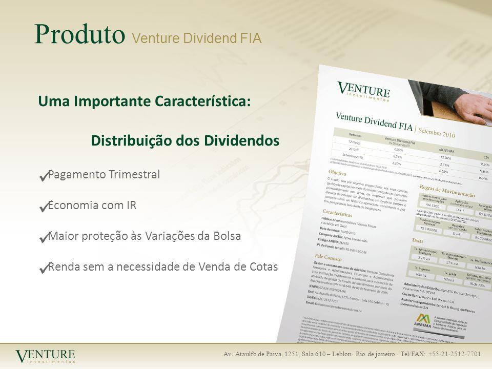 Produto Venture Dividend FIA Administrador/Distribuidor Custodiante BTG Pactual Serviços Financeiros S.A.