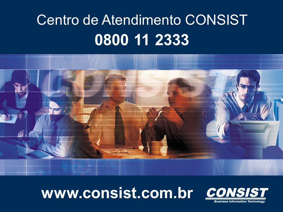 Centro de Atendimento CONSIST www.consist.com.br 0800 11 2333