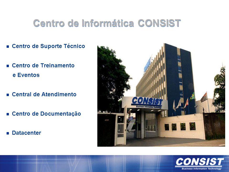 Centro de Informática CONSIST n Centro de Suporte Técnico n Centro de Treinamento e Eventos n Central de Atendimento n Centro de Documentação n Datace