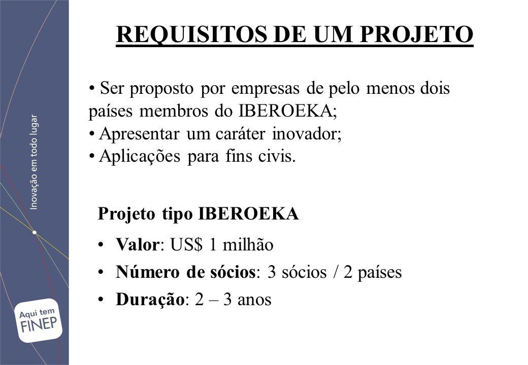 Ser proposto por empresas de pelo menos dois países membros do IBEROEKA; Apresentar um caráter inovador; Aplicações para fins civis.