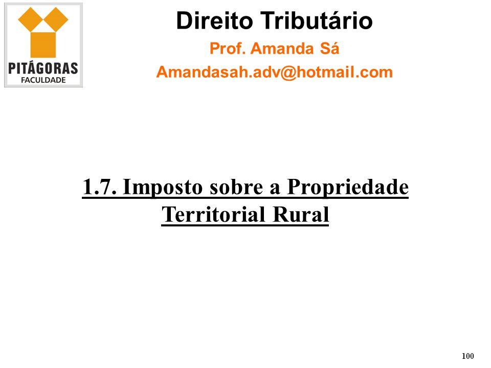 1.7.Imposto sobre a Propriedade Territorial Rural 100 Direito Tributário Prof.
