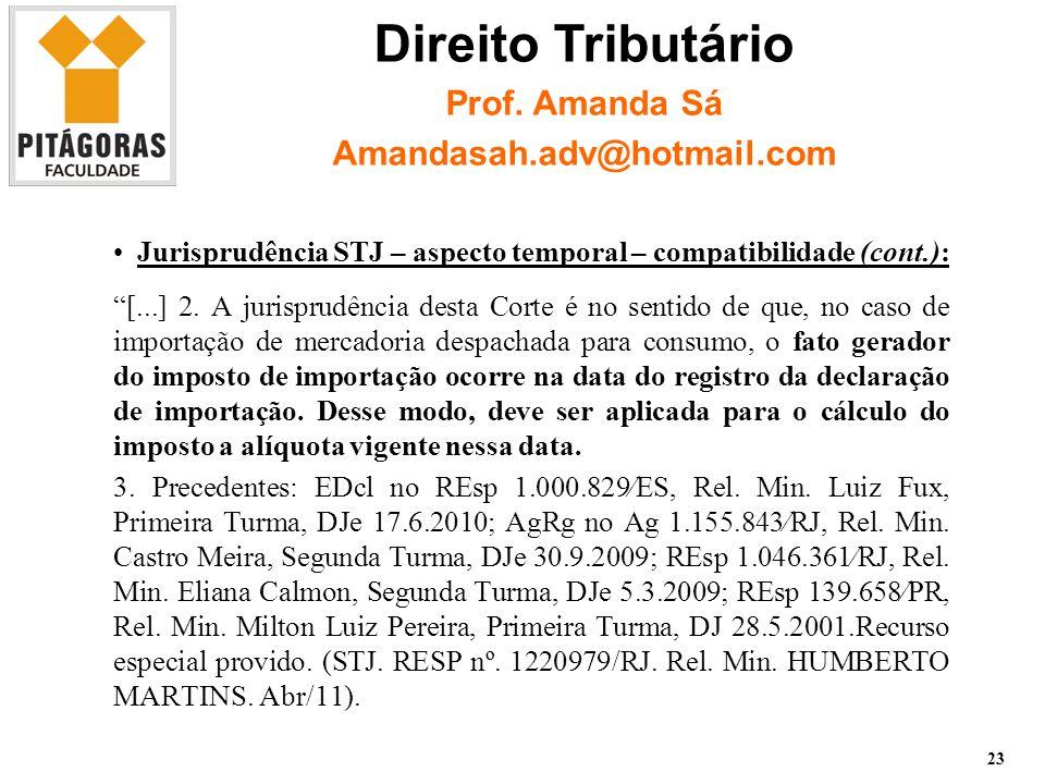 Jurisprudência STJ – aspecto temporal – compatibilidade (cont.): [...] 2.