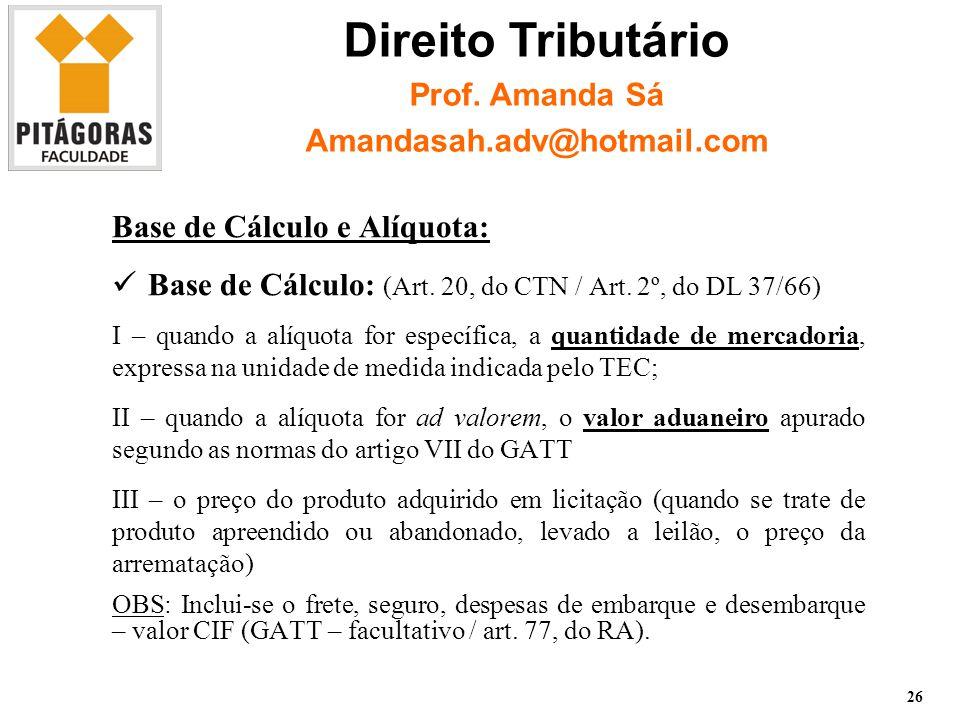 Base de Cálculo e Alíquota: Base de Cálculo: (Art.