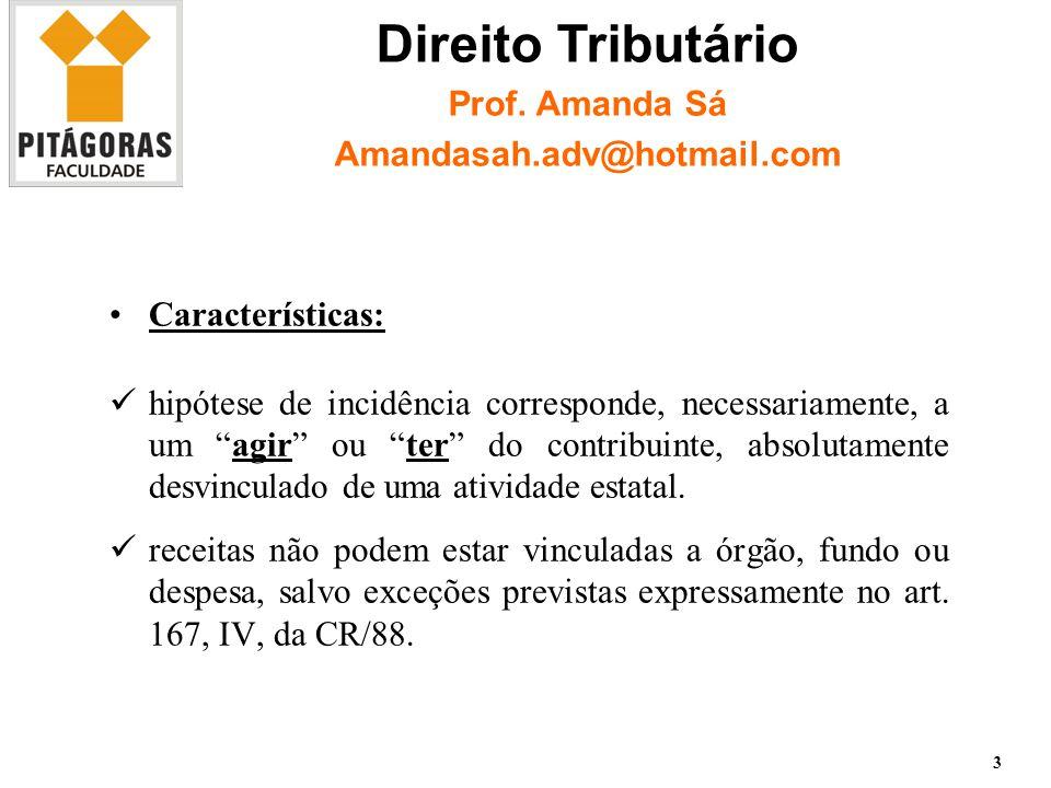 Sujeitos Ativo e Passivo: Sujeito ativo: União Federal, cabendo à Receita Federal do Brasil a administração e fiscalização da exação.