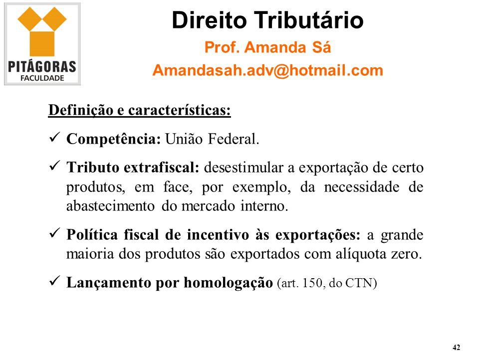 Definição e características: Competência: União Federal.