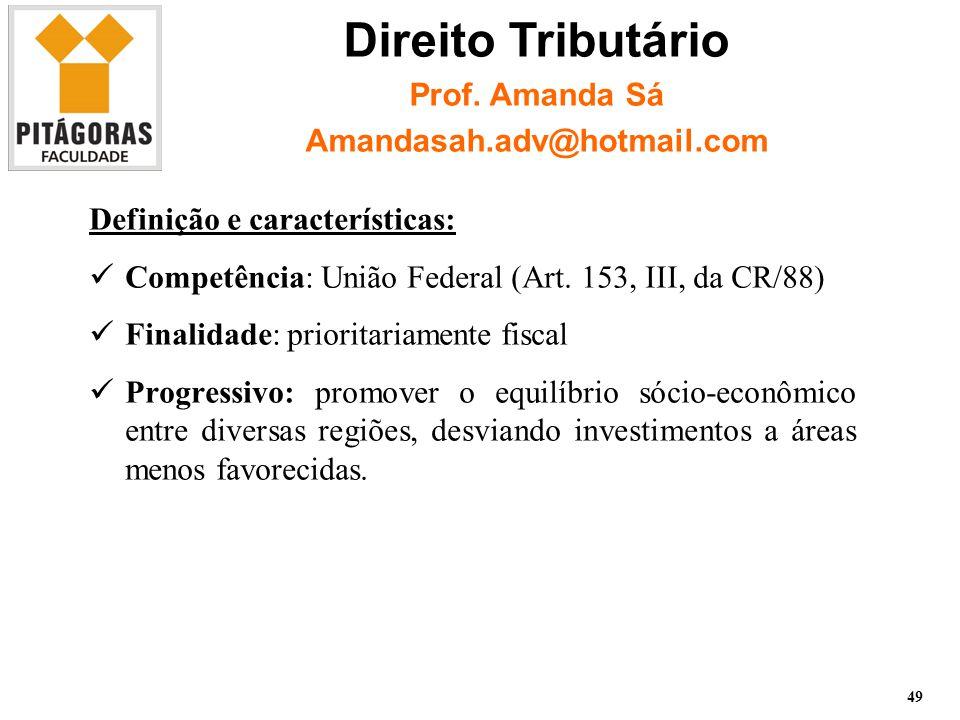 Definição e características: Competência: União Federal (Art.