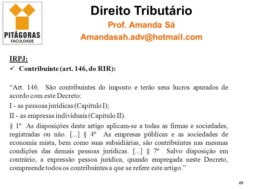IRPJ: Contribuinte (art.146, do RIR): Art. 146.