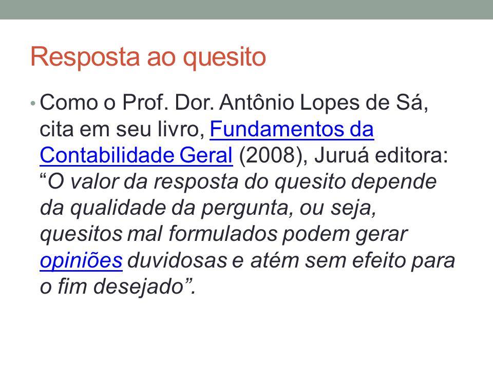 Resposta ao quesito Como o Prof.Dor.