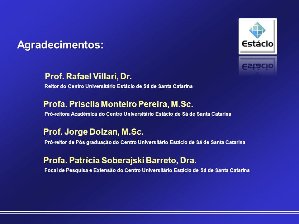 Prof.Rafael Villari, Dr. Reitor do Centro Universitário Estácio de Sá de Santa Catarina Profa.