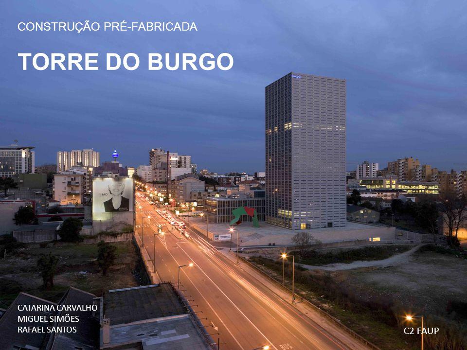 CONSTRUÇÃO PRÉ-FABRICADA TORRE DO BURGO CATARINA CARVALHO MIGUEL SIMÕES RAFAEL SANTOS C2 FAUP