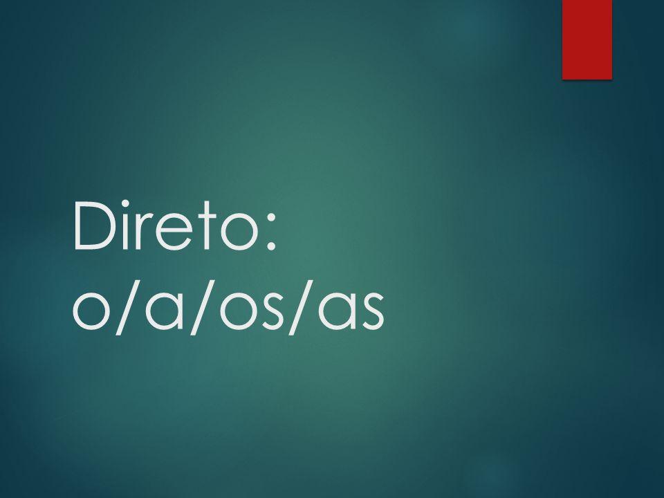 Direto: o/a/os/as