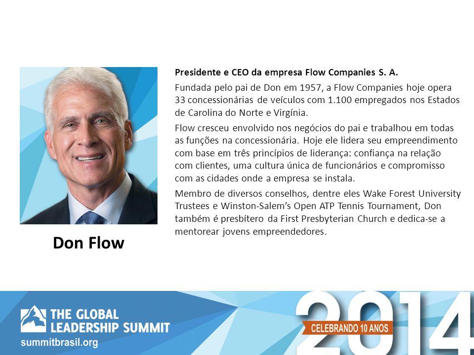Presidente e CEO da empresa Flow Companies S. A. Fundada pelo pai de Don em 1957, a Flow Companies hoje opera 33 concessionárias de veículos com 1.100