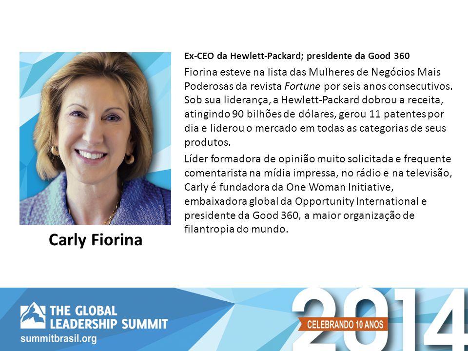 Ex-CEO da Hewlett-Packard; presidente da Good 360 Fiorina esteve na lista das Mulheres de Negócios Mais Poderosas da revista Fortune por seis anos consecutivos.